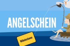 Angelschein Wilhelmshaven – 4 Schritte Leitfaden was du wissen musst